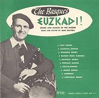 Songs & Dances of the Basque (Euzkadi)
