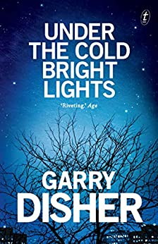 Under the Cold Bright Lights by [Disher, Garry]