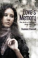 Love's Memory (The Scotts of Mountain Ridge)
