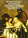 Granados: Goyescas, Spanish Dances and Other Works for Solo Piano