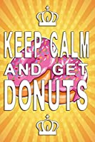 Keep Calm and get donuts notebook: Notebook graph paper 120 pages 6x9 perfect as math book, sketchbook, workbook and diary with good advice