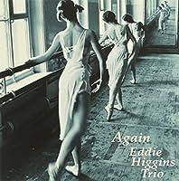Again by Eddie Trio Higgins (2010-09-15)