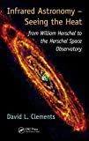 Infrared Astronomy ? Seeing the Heat: from William Herschel to the Herschel Space Observatory