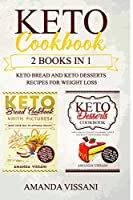 Keto Cookbook: 2 Books in 1: 200 Best Keto Bread and Keto Desserts Recipes for Weight Loss, Gluten Free, Low-Carb for Living and Eating Well Every Day