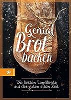 Genial Brot backen: Die besten Landbrote aus der guten alten Zeit