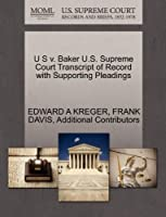 U S V. Baker U.S. Supreme Court Transcript of Record with Supporting Pleadings