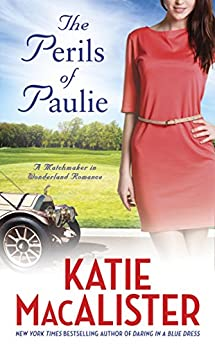 The Perils of Paulie (A Matchmaker in Wonderland) by [Macalister, Katie]