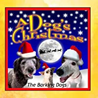 A Dog's Christmas by The Barking Dogs
