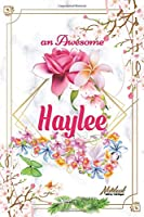 An Awesome Haylee Journal: Awesome (Diary, Notebook) Personalized Custom Name  - Flowers (6 x 9 - Blank Lined 120 Pages A Wonderful Journal for an Awesome Life | Personalized First Name Personal Writing | | Write about your Life & Interests