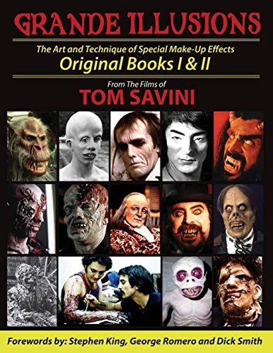 Download Grande Illusions Books I & II: The Art and Technique of Special Make-up Effects 0988446898