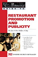 The Food Service Professionals Guide To: Restaurant Promotion & Publicity For Just A few Dollars A Day (The Food Service Professionals Guide, 4)