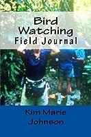 Bird Watching: Field Journal