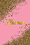 Hannah: Personal Name Blank Lined Notebook Pink &Gold Stars Confetti Glitter for Writing Journal or Diary Women &girls Gift for Birthday or Valentine's Day 110 Pages Size 6x9 Elegant Matte Finish
