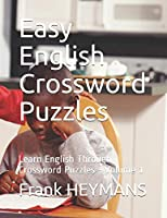 Easy English Crossword Puzzles: Learn English Through Crossword Puzzles - Volume 1