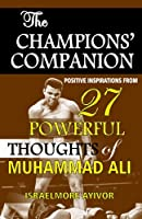 The Champions' Companion: Positive Inspirations from 27 Powerful Thoughts of Muhammad Ali