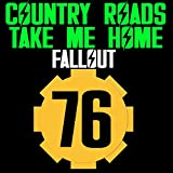 Country Roads Take Me Home (Fallout 76 Soundtrack)
