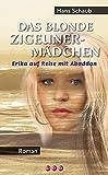 Das blonde Zigeunermaedchen: Erika auf Reise mit Abaddon