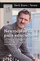 Neurociencia para educadores : todo lo que los educadores siempre han querido saber sobre el cerebro