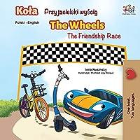 The Wheels -The Friendship Race (Polish English Bilingual Book) (Polish English Bilingual Collection)