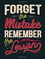 """Forget The Mistake Remember The Lesson: Cornell Notes Notebook Size 8.5"""" x 11"""" 120 Pages Soft mate Cover"""