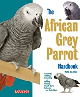 The African Grey Parrot Handbook (Barron's Pet Handbooks)