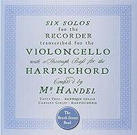 Handel: Six Cello Sonatas