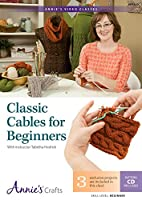 Classic Cables for Beginners: Beginner Level (Annie's Video Classes)
