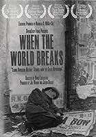 When the World Breaks [DVD]