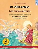 De wilde zwanen - Los cisnes salvajes (Nederlands - Spaans): Tweetalig kinderboek naar een sprookje van Hans Christian Andersen, met luisterboek als download (Sefa Prentenboeken in Twee Talen)