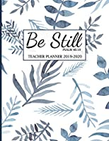 Teacher Planner 2019-2020 Be Still Psalm 46:10: Christian Lesson Planner and Record Book