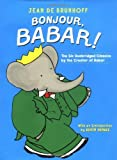Bonjour, Babar!: The Six Unabridged Classics by the Creator of Babar