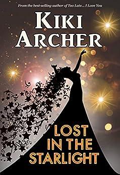 Lost In The Starlight by [Archer, Kiki]