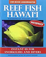 Reef Fish Hawaii: Instant ID For Snorkelers and Divers: Waterproof Pocket Guide