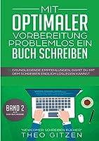 Mit Optimaler Vorbereitung Problemlos Ein Buch Schreiben
