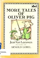 More Tales of Oliver Pig (Oliver and Amanda)
