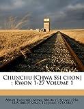 Chunchu [Chwa Ssi Chon]: Kwon 1-27 Volume 1