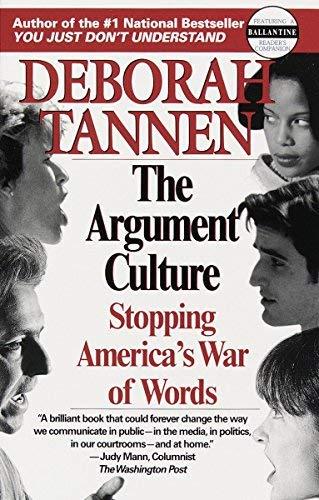 [画像:The Argument Culture: Stopping America's War of Words by Deborah Tannen (1999-02-09)]