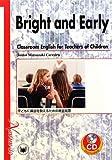 BRIGHT AND EARLY:Classroom English for Teachers of Children―子どもに英語を教えるための教室英語