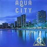 AQUA CITYを試聴する