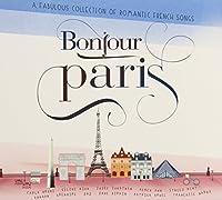 Bonjour Paris by Various Artists (2013-05-03)