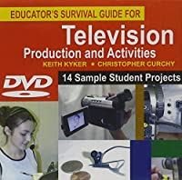 Educator's Survival Guide For Television Production And Activities [DVD]