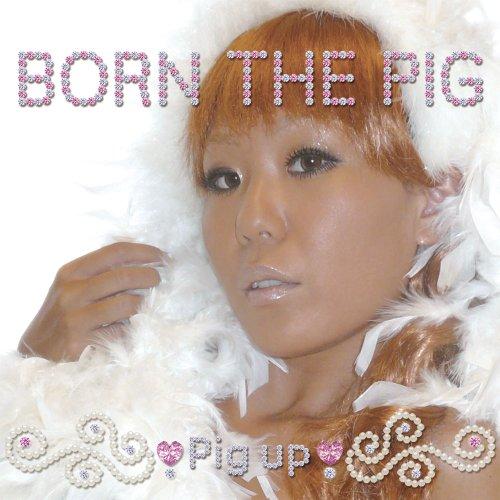 BORN THE PIG