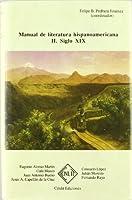 Manual de literatura hispanoaméricana : siglo XIX