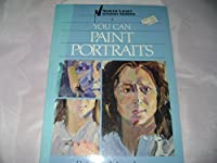 You Can Paint Portraits (North Light Studio Series, 4)