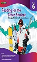 Reading for the Gifted Student Grade 6: Challenging Activities for the Advanced Learner