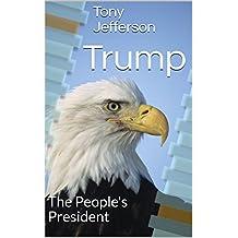 Trump: The People's President