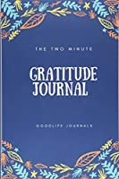 The Two Minute Gratitude Journal