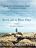 Born on a Blue Day: Inside the Extraordinary Mind of an Autistic Savant (Thorndike Press Large Print Biography Series)