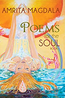 Poems for the Soul (Book Book 1) by [Magdala, Amrita]