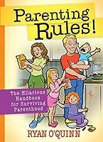 Parenting Rules!: The Hilarious Handbook for Surviving Parenthood